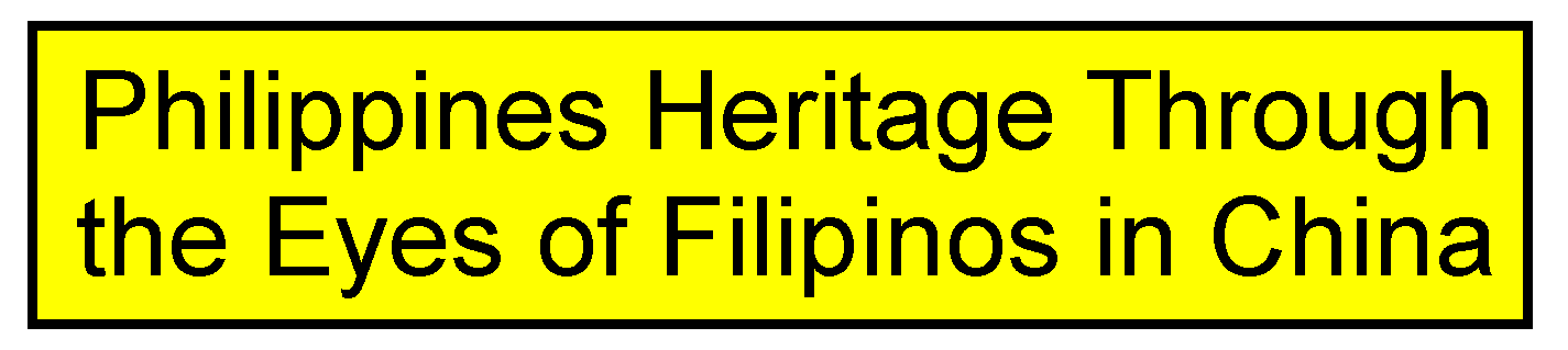 Philippine Heritage Through the Eyes of Filipinos in China
